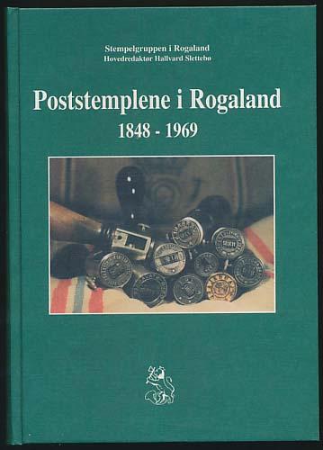 Poststemplene i Rogaland 1848 - 1969 - Hallavard Slettebø